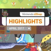 『Nintendo eShopハイライト 2017年4月』がNintendo UKから公開