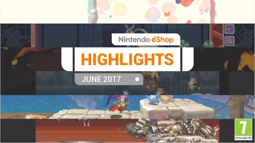 『Nintendo eShopハイライト 2017年6月』がNintendo UKから公開