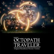 『Project OCTOPATH TRAVELER  Original Soundtrack Preview Version』が配信開始!