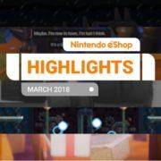 『Nintendo eShopハイライト 2018年3月』がNintendo UKから公開