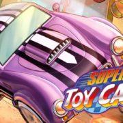 Nintendo Switch版『Super Toy Cars』が発売決定!「チョロQ」ライクな3Dレースゲーム