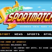 Switch&Steam用ソフト『Super Sportmatchen』の配信日が2018年5月24日に決定!最大4人で遊べるレトロスタイルのスポーツゲーム