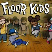 ブレイクダンスゲーム『Floor Kids』が2018年6月7日から配信開始!