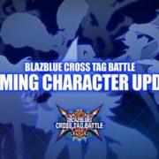 『BLAZBLUE CROSS TAG BATTLE』の新DLCキャラクターが「EVO 2018」で発表!