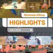 『Nintendo eShopハイライト 2018年7月号』がNintendo UKから公開