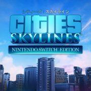 『シティーズ:スカイライン – Nintendo Switch Edition』が2018年9月14日より配信開始!