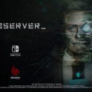 サイバーパンク・ホラーアドベンチャー『>observer_』のSwitch版が発売決定!日本でのリリースも検討