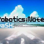 PS4&Switch用ソフト『ROBOTICS;NOTES DaSH』のオープニングムービーが公開!