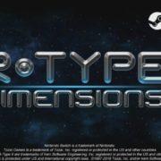 【更新】『R-Type Dimensions EX』の発売日が2018年11月28日に決定!ローンチトレーラーが公開!
