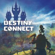 PS4&Switch用ソフト『ディスティニーコネクト』の発売日が2019年2月28日から3月14日に延期に。