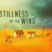 Switch版『The Stillness of the Wind』が2019年2月7日から配信開始!スローライフ系のアドベンチャーゲーム