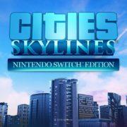 『シティーズ:スカイライン – Nintendo Switch Edition』のパッケージ版が海外向けとして発売決定!