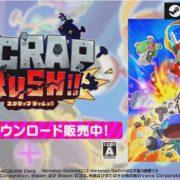 Switch&PC用ソフト『SCRAP RUSH!!』の最新PVが公開!