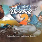 Switch版『Super Mega Baseball 2』が海外向けとして2019年7月25日に配信決定!カジュアルなインディー系ベースボールゲーム