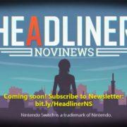 PS4&Switch用ソフト『ヘッドライナー : ノヴィニュース』が国内発売決定!何度も遊べる短編ADV