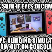 PS4&Xbox One&Switch版『PC Building Simulator』が海外向けとして8月13日から配信開始!究極のPCビルドシミュレータ