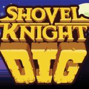 『Shovel Knight Dig』が海外向けとして発売決定!「ショベルナイト」のスピンオフ的作品