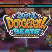 PS4&Xbox One&Switch用ソフト『スーパードッジボールビーツ』が2019年9月26日に配信決定!ドッジボールをテーマにした新感覚の音楽アクションゲーム