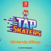Switch版『Tap Skaters』が海外受けとして2019年8月8日に配信決定!中毒性の高いダウンヒルスケートボードレース