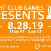 Yacht Club Gamesが2019年8月28日にプレゼンテーションを放送することを発表!