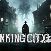 Switch版『The Sinking City』が2019年9月12日に国内配信決定!オープンワールドを舞台にしたアドベンチャー&捜査ゲーム