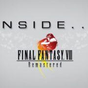 【開発者日記】「Inside Final Fantasy」の『FINAL FANTASY VIII Remastered』編が公開!