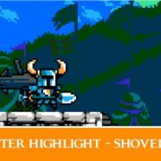「ショベルナイト」のDLC『Shovel Knight Showdown』のCharacter Highlightが公開!