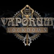 『Vaporum: Lockdown』がPS4&Xbox One&Switch&PC向けとして2020年初頭に海外発売決定!
