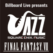「Billboard Live presents SQUARE ENIX JAZZ -FINAL FANTASY VII-」が2019年2月に東京・大阪で開催決定!