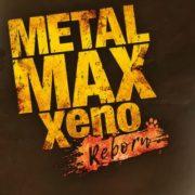 PS4&Switch用ソフト『メタルマックス Xeno Reborn』の発売日が2020年3月26日に決定!