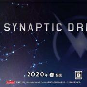 『SYNAPTIC DRIVE』の配信時期が2020年春に決定!