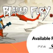 PS4&Xbox One&Switch版『Bladed Fury』が海外向けとして2020年秋に発売決定!