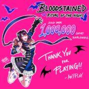 『Bloodstained: Ritual of the Night』100万本突破記念・五十嵐孝司氏のインタビューがファミ通.comに掲載!「(Switch版は) 想像した以上の販売状況でした」