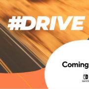 『#DRIVE』がSwitch向けとして海外発売決定!