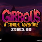 Switch版『Gibbous – A Cthulhu Adventure』が海外向けとして2020年10月28日に発売決定!