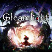 『Gleamlight』のローンチトレーラーが公開!