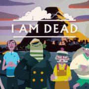 Switch&PC用ソフト『I Am Dead』の海外発売日が2020年9月から10月8日に延期に!