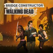 【更新】PS4&PS5&Xbox One&Switch&PC版『Bridge Constructor: The Walking Dead』が国内向けとして2021年5月27日に発売決定!